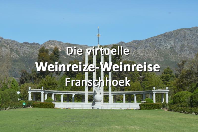 Die virtuelle Weinreize-Weinreise (Folge 13: Franschhoek)