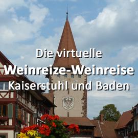 Die virtuelle Weinreize-Weinreise (Folge 8: Kaiserstuhl und Baden)