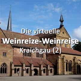 Die virtuelle Weinreize Weinreise (Folge 24: Kraichgau - Teil 2)