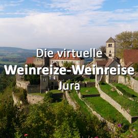 Die virtuelle Weinreize-Weinreise (Folge 10: Jura)