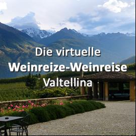 Die virtuelle Weinreize-Weinreise (Folge 2: Valtellina)