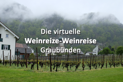 Die virtuelle Weinreize-Weinreise (Folge 18: Graubünden)