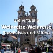 Die virtuelle Weinreize-Weinreise - Folge 32: Rías Baixas und Minho