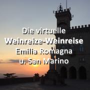Die virtuelle Weinreize-Weinreise (Folge 20: Emilia-Romagna und San Marino)