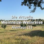 Die virtuelle Weinreize-Weinreise - Folge 35: Alentejo (1)