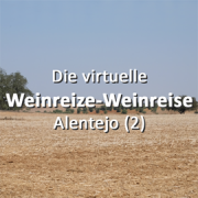 Video Blog: Die virtuelle Weinreize-Weinreise - Alentejo (2)