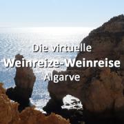 Die virtuelle Weinreize-Weinreise - Folge 37: Algarve