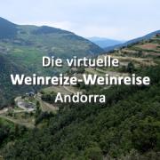 Die virtuelle Weinreize-Weinreise (Folge 19: Andorra)