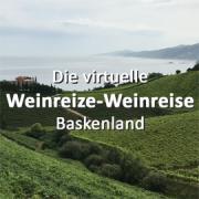 Die virtuelle Weinreize-Weinreise - Folge 31: Baskenland