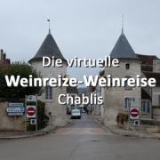 Die virtuelle Weinreize-Weinreise (Folge 12: Chablis)