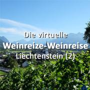Die virtuelle Weinreize-Weinreise (Folge 15: Liechtenstein Teil 2)